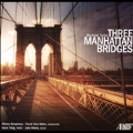 Michael Torke: Three Manhattan Bridges