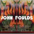 JOHN FOULDS:DYNAMIC MODE/DYNAMIC TIMBRE/DYNAMIC RHYTHM/ETC:SAKARI ORAMO(cond)/CITY OF BIRMINGHAM SYMPHONY ORCHESTRA/ETC