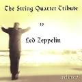 The String Quartet Tribute To Led Zeppelin Vol. 2