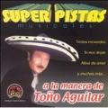 Super Pistas: Tono Aguilar