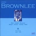 1926-1938 RECORDINGS:OPERA ARIAS:HANDEL/VERDI/PUCCINI/ETC:JOHN BROWNLEE(Br)