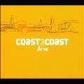 Coast2Coast: Mixed By Ame (EU)