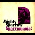 Sparromania! : Wit, Wisdom And Soul From The King Of Calypso 1962-1974
