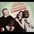 「コンメーディア! コンメーディア!」~16、17世紀の様々な楽しい音楽
