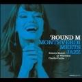 'Round M - Monteverdi Meets Jazz