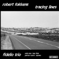 Robert Fokkens: Tracing Lines