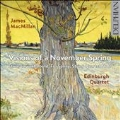 James MacMillan: Visions of a November Spring, Etwas Zuruckhaltend, For Sonny, String Quartet No.3