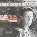 Cage/Tudor: Indeterminacy / John Cage, David Tudor