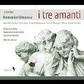 Cimarosa: I Tre Amanti / Edwin Loehrer, Orchestra della Radiotelevisione della Svizzera Italiana, Basia Retchitzka, etc