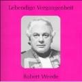 LEBENDIGE VERGANGENHEIT -ROBERT WEEDE:VERDI/LEONCAVALLO/GOUNOD/ETC(1946-54)