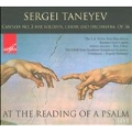 "Taneyev: Cantata No.2 ""At the Reading of Psalm"" Op.36"