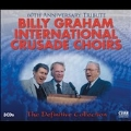 The Billy Graham International Crusade Choirs:  The Definitive Collection