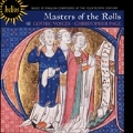 Masters of the Rolls - Music by English Composers of the 14th Century