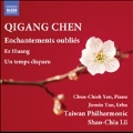 Qigang Chen: Enchantements oublies, etc