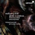 Wolfgang Rihm: Geste zu Vedova, String Quartets, String Quintet