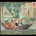 La Barcha d'Amore 1563-1685 / Jordi Savall, Hesperion XXI, Le Concert des Nations, etc