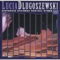 Dlugoszewski: Disparate Stairway, Radical Other, etc