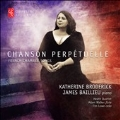Chanson Perpetuelle - French Chamber Songs