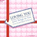 Loving You: Love Songs to You: From Broadway to Hollywood