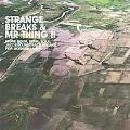 Strange Breaks & Mr.Thing 2