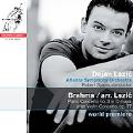 Brahms (Lazic): Piano Concerto No.3 Op.77, Rhapsodies Op.79, Scherzo Op.4 / Dejan Lazic, Robert Spano, Atlanta SO