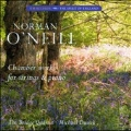 Norman O'Neill: Chamber Works for Strings and Piano