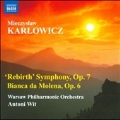 Karlowicz: Rebirth Symphony Op.7, Bianca da Molena Op.6