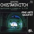 Chostakovitch: Quatuors a Cordes N. 3, 7, 11 / Fine Arts