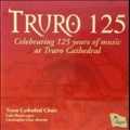 Truro 125 - Celebrating 125 Years of Music at Truro Cathedral