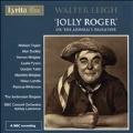 Walter Leigh: Jolly Roger or the Admiral's Daughter