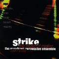 Strike - Cage, Takemitsu, et al /Meadows Percussion Ensemble
