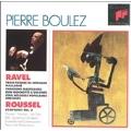 Ravel: Orchestral Songs;  Roussel: Symphony no 3 / Boulez