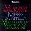 Monteverdi, Martin: Messes a capella / Corboz, Lausanne