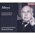 Alwyn: Complete Symphonies, etc / Hickox, London SO