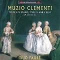 Clementi: Piano Trios Opp 28 & 32 / Faure Trio