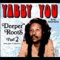 Deeper Roots Pt.2: More Dubs & Rarities