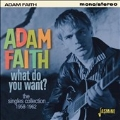 What Do You Want?: The Singles Collection, 1958-1962