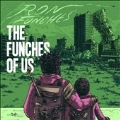 The Funches of Us