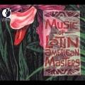 Music of Latin American Masters / Eduardo Mata, et al