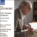 John Joubert: The Instant Moment, Temps Perdu, Sinfonietta
