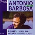 Antonio Barbosa - Debussy, Milhaud