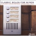 Classic Solos for Winds -F.Borne, C.Chaminade, F.Hidas, etc / Eric Rombach-Kendall(cond), University of New Mexico Winds Symphony