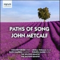 J.Metcalf: Paths of Song, Septet, Castell Dolbadarn, etc