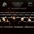 Lutoslawski: String Quartet; Mykietyn: String Quartet No.2