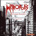 Fritz Lang's Metropolis: The Complete Original Motion Picture Score by Gottfried Huppertz