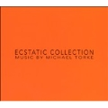 Ecstatic Collection - Music by Michael Torke