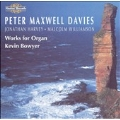 Maxwell Davies, et al: Works for Organ / Kevin Bowyer