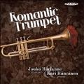 Romantic Trumpet -Faure, Debussy, Chopin, Beethoven, Mozart, etc / Jouko Harjanne(tp), Kari Hanninen(p)