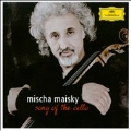 Song of the Cello -J.S.Bach, Brahms, Boccherini, etc / Mischa Maisky(vc), etc