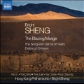 B.Sheng: The Blazing Mirage, The Song and Dance of Tears, Colors of Crimson